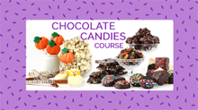 Online Chocolate Candies Course