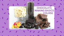Online Chocolate Making Basics Course